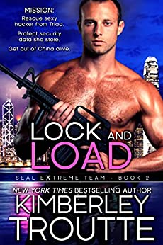 Lock and Load (SEAL EXtreme Team Book 2) by [Troutte, Kimberley]
