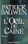 L'Oeil de Caine par Bauwen