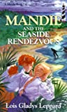 Front cover for the book Mandie and the Seaside Rendezvous by Lois Gladys Leppard