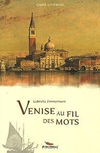 Venise au fil des mots par Gabriella Zimmermann