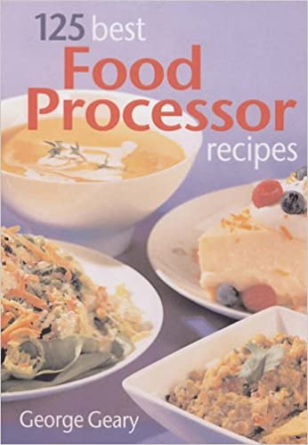 125 best food processor recipes amazon george geary 125 best food processor recipes amazon george geary 9780778801238 books forumfinder Gallery