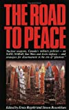 "The Road to Peace : Nuclear Weapons, Canada's Military Policies - On NATO, NORAD, Star Wars and Arctic Defence - And Strategies for Disarmament in the Era of ""Glasnost."", , 1550280392"