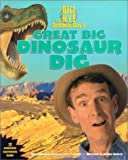 Bill Nye the Science Guy's Great Big Dinosaur Dig, Bill Nye and Ian G. Saunders, 0786824727