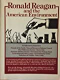 Ronald Reagan and the American Environment, Friends of the Earth Staff, 0913890553