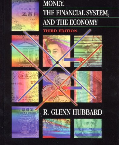 Money, the Financial System, and the Economy (The Addison-Wesley Series in Economics)