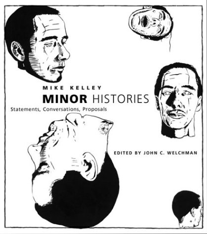 Minor Histories: Statements, Conversations, Proposals...