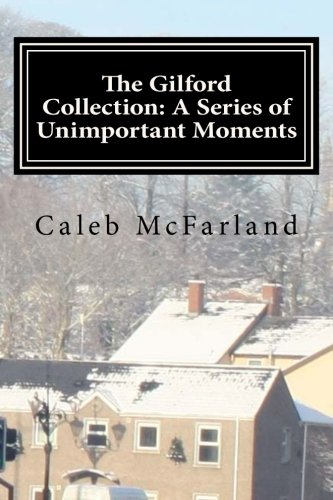 Gilford Single (The Gilford Collection: A Series of Unimportant Moments (Volume)