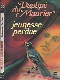 Jeunesse perdue par Daphné Du Maurier