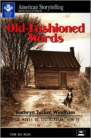 Old-Fashioned Words (What Makes Us Southerners)