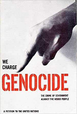 We Charge Genocide The Crime of the Government Against the Negro People
