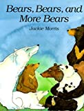 Bears, Bears and More Bears, Jackie Morris, 0812093496