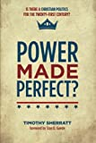 img - for Power Made Perfect?: Is There a Christian Politics for the Twenty-First Century? book / textbook / text book