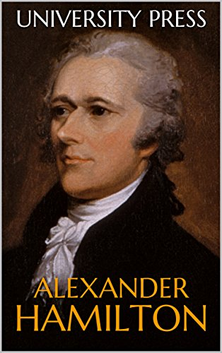 Alexander Hamilton (University Press Biographies Book 1)