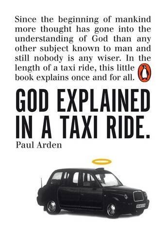 God Explained in a Taxi Ride by Paul Arden - In Arden Mall Stores