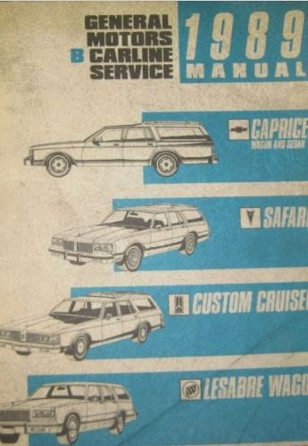 1989 Chevy Caprice Wagon Sedan Safari Lesabre Wagon Olds Cruiser Service Manual