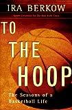 To the Hoop, Ira Berkow, 0465084958