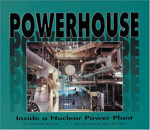 Powerhouse: Inside a Nuclear Power Plant (Carolrhoda Photo Books)