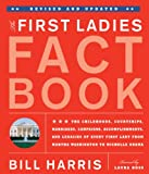 The First Ladies Fact Book -- Revised and Updated, Bill Harris and Laura Ross, 1579128912
