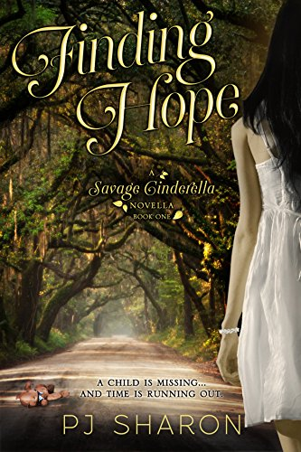 Finding Hope: (A Savage Cinderella Novella) (Savage Cinderella Novella Series Book 1) by [Sharon, PJ]