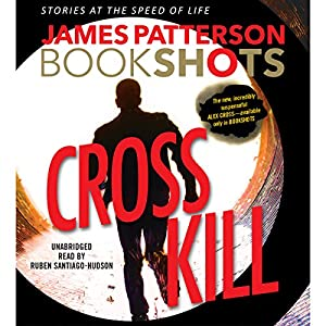 Cross Kill: A BookShot Audiobook