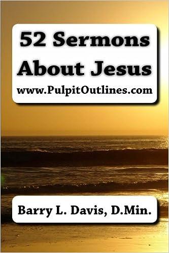 52 Sermons About Jesus (Pulpit Outlines): Barry L  Davis