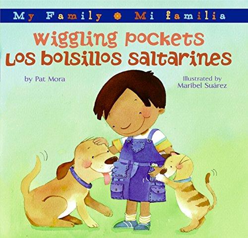 Wiggling Pockets/Los bolsillos saltarines: Bilingual Spanish-English (My Family / Mi Familia) pdf epub