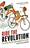 Ride the Revolution: The Inside Stories from Women in Cycling