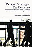 img - for People Strategy: The Revolution - Harnessing the Power of People to Build and Sustain Extraordinary Organizations by Michael Dennis Graham (2014-12-06) book / textbook / text book