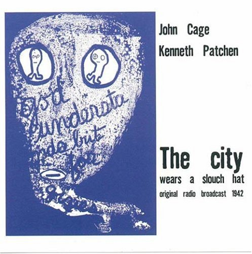 Wear Cage (John Cage & Kenneth Patchen/ The City Wears)