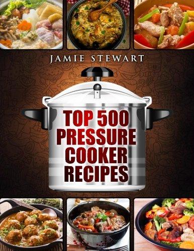 Top 500 Pressure Cooker Recipes