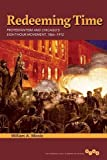 img - for Redeeming Time: Protestantism and Chicago's Eight-Hour Movement, 1866-1912 (Working Class in American History) book / textbook / text book