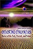 img - for Celestial Chronicles: Stories of the Past, Present, and Future book / textbook / text book
