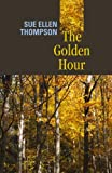 The Golden Hour, Sue Ellen Thompson, 1932870105