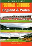 Fan's Guide: Football Grounds - England & Wales