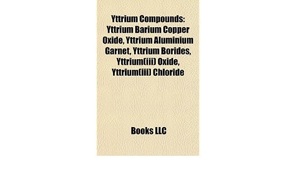 Yttrium Compounds: Yttrium Barium Copper Oxide, Yttrium