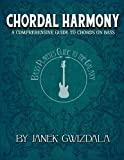 img - for Bass Player's Guide to the Galaxy: Chordal Harmony: A comprehensive arc from beginner to expert (Volume 1) book / textbook / text book