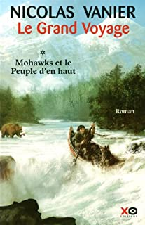 Le grand voyage : [1] : Mohawks et le peuple d'en haut, Vanier, Nicolas