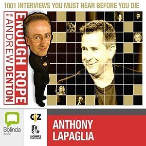 Enough Rope with Andrew Denton: Anthony LaPaglia Radio/TV Program