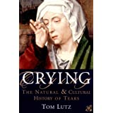 Crying: The Natural and Cultural History of Tears