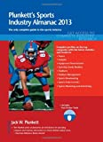 Plunkett's Sports Industry Almanac 2013 : Sports Industry Market Research, Statistics, Trends and Leading Companies, Plunkett, Jack W., 1608796779