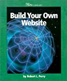 Build Your Own Website, Robert Perry, 0531164691