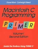 img - for Macintosh C Programming Primer: Inside the Toolbox Using THINK C(TM) (Volume 1) book / textbook / text book