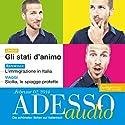 ADESSO audio - Gli stati d'animo. 2/2014: Italienisch lernen Audio - Charaktere beschreiben Hörbuch von  div. Gesprochen von:  div.