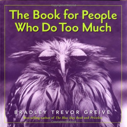 (The Book For People Who Do Too Much)