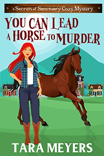 You Can Lead  a Horse to Murder (Secrets of Sanctuary Cozy Mysteries Book 1)