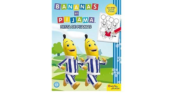 Bananas en pijama. Fiesta de pijamas: Colorea siguiendo el modelo: Amazon.es: Bananas en Pijama, Editorial Planeta S. A.: Libros