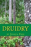 img - for Druidry: The Wisdom of Dragon Kings, Druids, Wizards & The Pheryllt book / textbook / text book