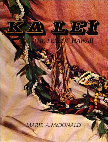 Ka Lei: The Leis of Hawaii
