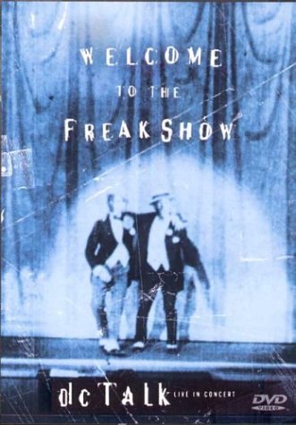 DC Talk: Welcome to the Freak Show by EMD