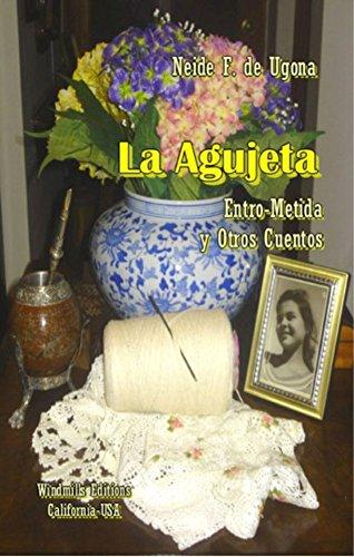 Descargar Libro La Agujeta Entro-metida Y Otros Cuentos Ernesto Ugona